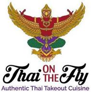 THAI ON THE FLY AUTHENTIC THAI TAKEOUT CUISINE