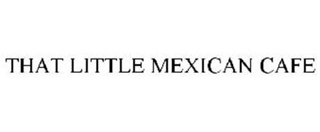 THAT LITTLE MEXICAN CAFE
