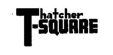 THATCHER T-SQUARE