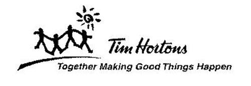 TIM HORTONS TOGETHER MAKING GOOD THINGS HAPPEN