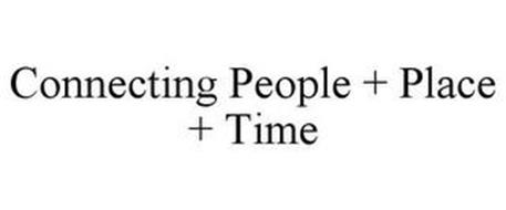 CONNECTING PEOPLE + PLACE + TIME