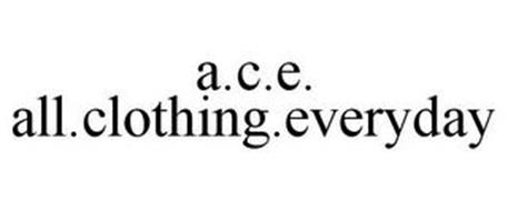 A.C.E. ALL.CLOTHING.EVERYDAY