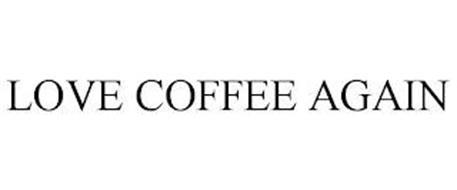 LOVE COFFEE AGAIN
