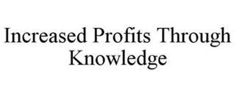 INCREASED PROFITS THROUGH KNOWLEDGE