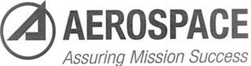A AEROSPACE ASSURING MISSION SUCCESS