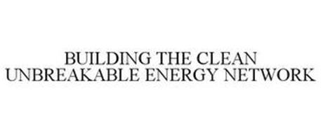BUILDING THE CLEAN UNBREAKABLE ENERGY NETWORK