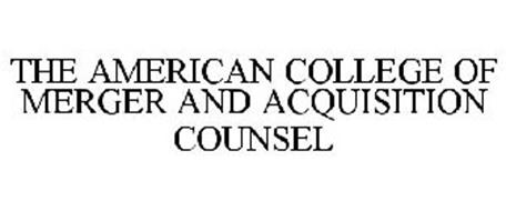 THE AMERICAN COLLEGE OF MERGER AND ACQUISITION COUNSEL