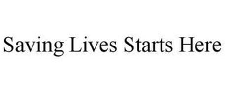 SAVING LIVES STARTS HERE