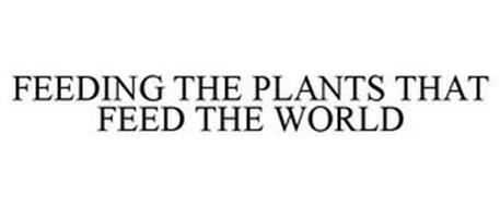 FEEDING THE PLANTS THAT FEED THE WORLD