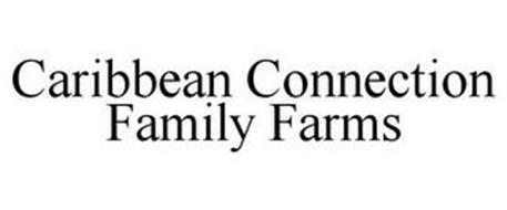 CARIBBEAN CONNECTION FAMILY FARMS