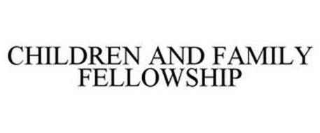 CHILDREN AND FAMILY FELLOWSHIP
