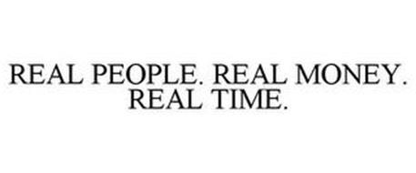 REAL PEOPLE. REAL MONEY. REAL TIME.