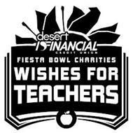 DESERT FINANCIAL CREDIT UNION FIESTA BOWL CHARITIES WISHES FOR TEACHERS