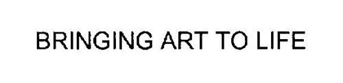 BRINGING ART TO LIFE
