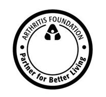 ARTHRITIS FOUNDATION PARTNER FOR BETTER LIVING