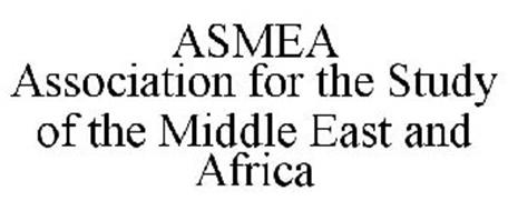 ASMEA ASSOCIATION FOR THE STUDY OF THE MIDDLE EAST AND AFRICA