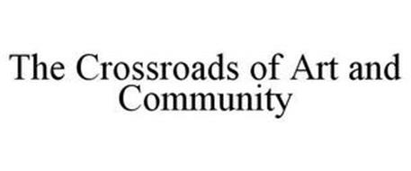 THE CROSSROADS OF ART AND COMMUNITY
