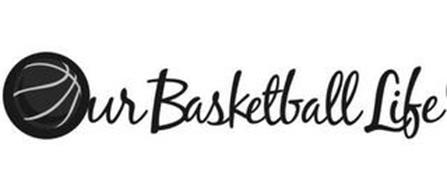 OUR BASKETBALL LIFE