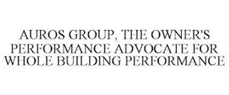 AUROS GROUP, THE OWNER'S PERFORMANCE ADVOCATE FOR WHOLE BUILDING PERFORMANCE