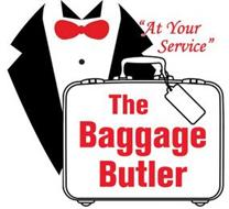"""AT YOUR SERVICE"" THE BAGGAGE BUTLER"