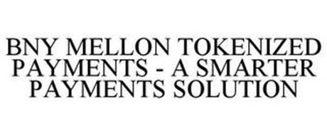 BNY MELLON TOKENIZED PAYMENTS - A SMARTER PAYMENTS SOLUTION