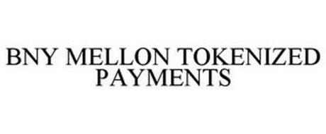 BNY MELLON TOKENIZED PAYMENTS