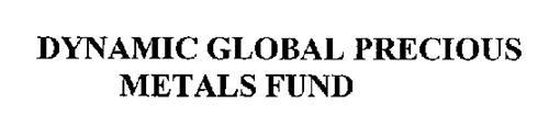 DYNAMIC GLOBAL PRECIOUS METALS FUND
