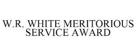 W.R. WHITE MERITORIOUS SERVICE AWARD