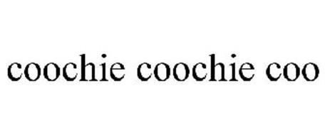 COOCHIE COOCHIE COO