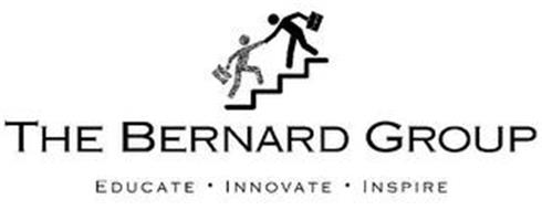 THE BERNARD GROUP EDUCATE ¿ INNOVATE ¿ INSPIRE