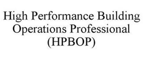 HIGH PERFORMANCE BUILDING OPERATIONS PROFESSIONAL (HPBOP)