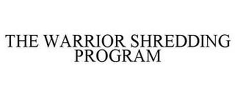 THE WARRIOR SHREDDING PROGRAM