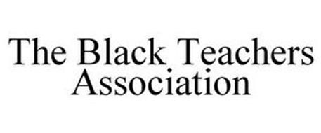 THE BLACK TEACHERS ASSOCIATION