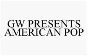 GW PRESENTS AMERICAN POP