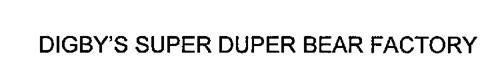 DIGBY'S SUPER DUPER BEAR FACTORY