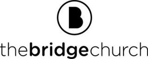 B THE BRIDGE CHURCH