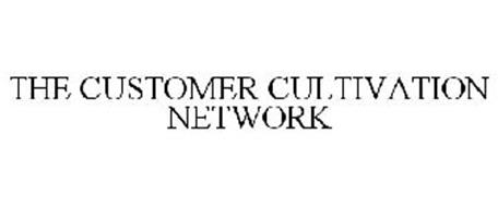 THE CUSTOMER CULTIVATION NETWORK