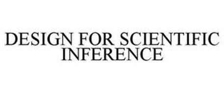 DESIGN FOR SCIENTIFIC INFERENCE