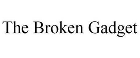 THE BROKEN GADGET