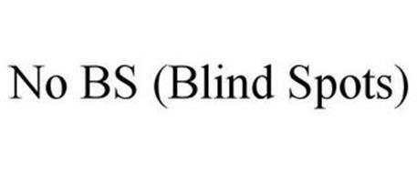NO BS (BLIND SPOTS)