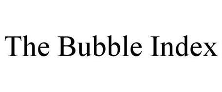 THE BUBBLE INDEX