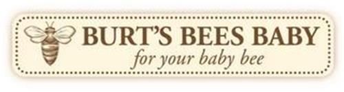 BURT'S BEES BABY FOR YOUR BABY BEE
