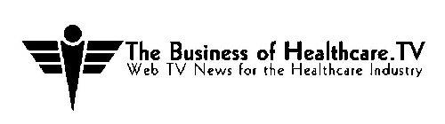 THE BUSINESS OF HEALTHCARE.TV WEB TV NEWS FOR THE HEALTHCARE INDUSTRY