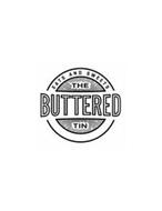 EATS AND SWEETS THE BUTTERED TIN