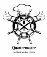 QUARTERMASTER A CHEF AT THE HELM