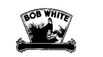 Bob White Trademark Of The Carriage House Companies Inc