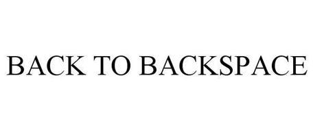BACK TO BACKSPACE