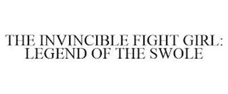 THE INVINCIBLE FIGHT GIRL: LEGEND OF THE SWOLE