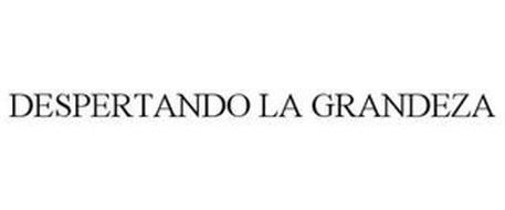 DESPERTANDO LA GRANDEZA