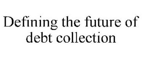 DEFINING THE FUTURE OF DEBT COLLECTION